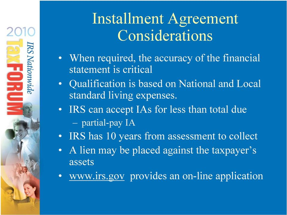 IRS can accept IAs for less than total due partial-pay IA IRS has 10 years from assessment