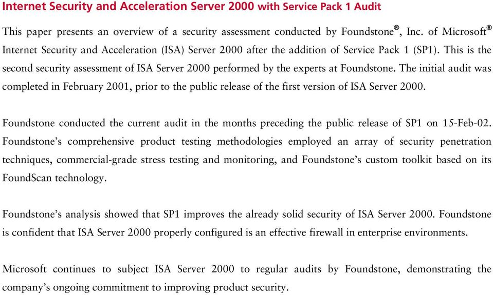 This is the second security assessment of ISA Server 2000 performed by the experts at Foundstone.
