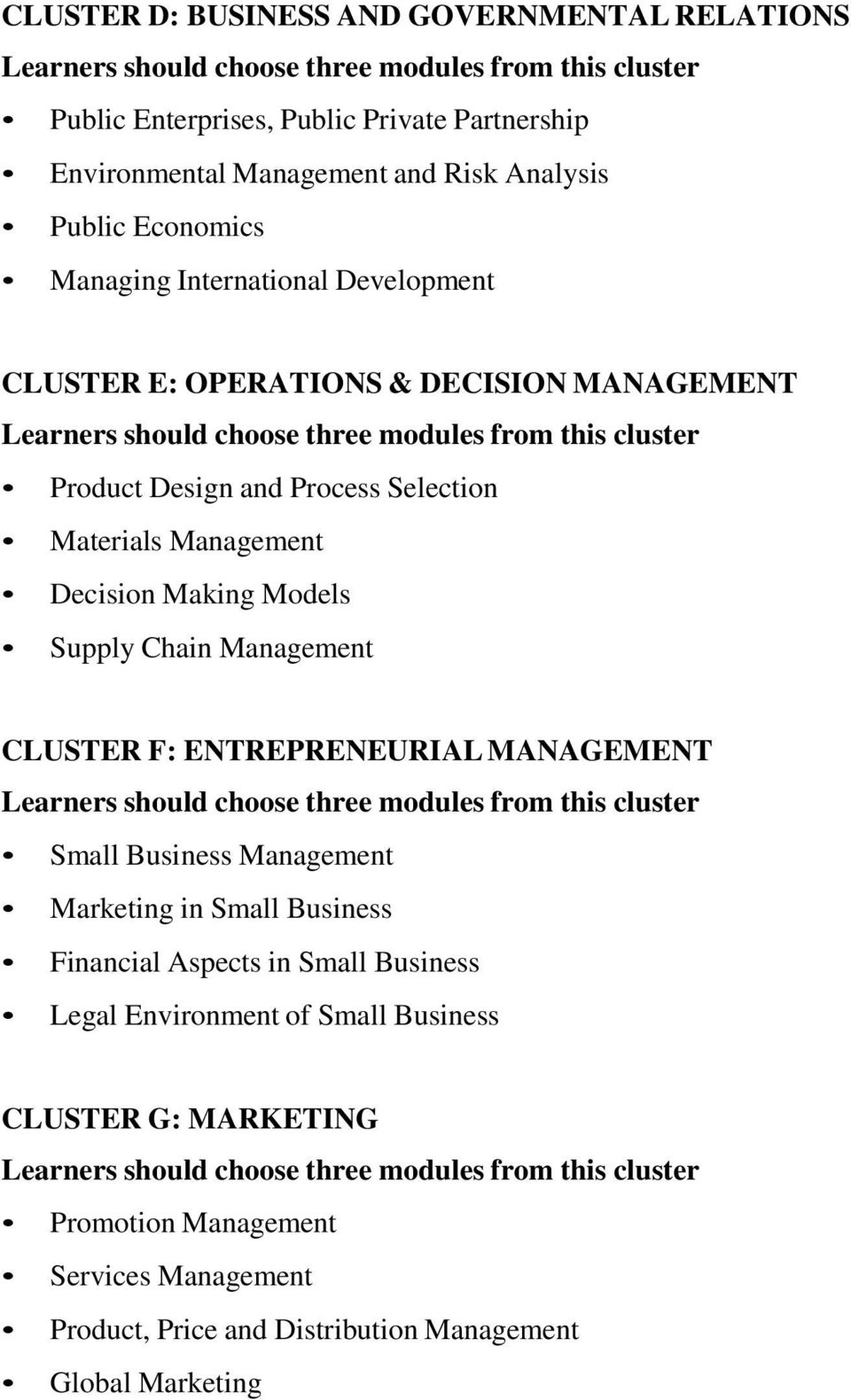 Models Supply Chain Management CLUSTER F: ENTREPRENEURIAL MANAGEMENT Small Business Management Marketing in Small Business Financial Aspects in Small
