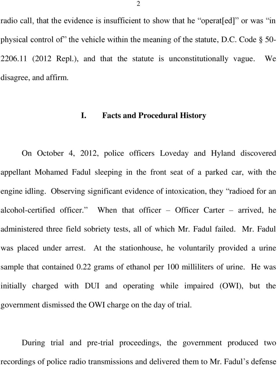 Facts and Procedural History On October 4, 2012, police officers Loveday and Hyland discovered appellant Mohamed Fadul sleeping in the front seat of a parked car, with the engine idling.