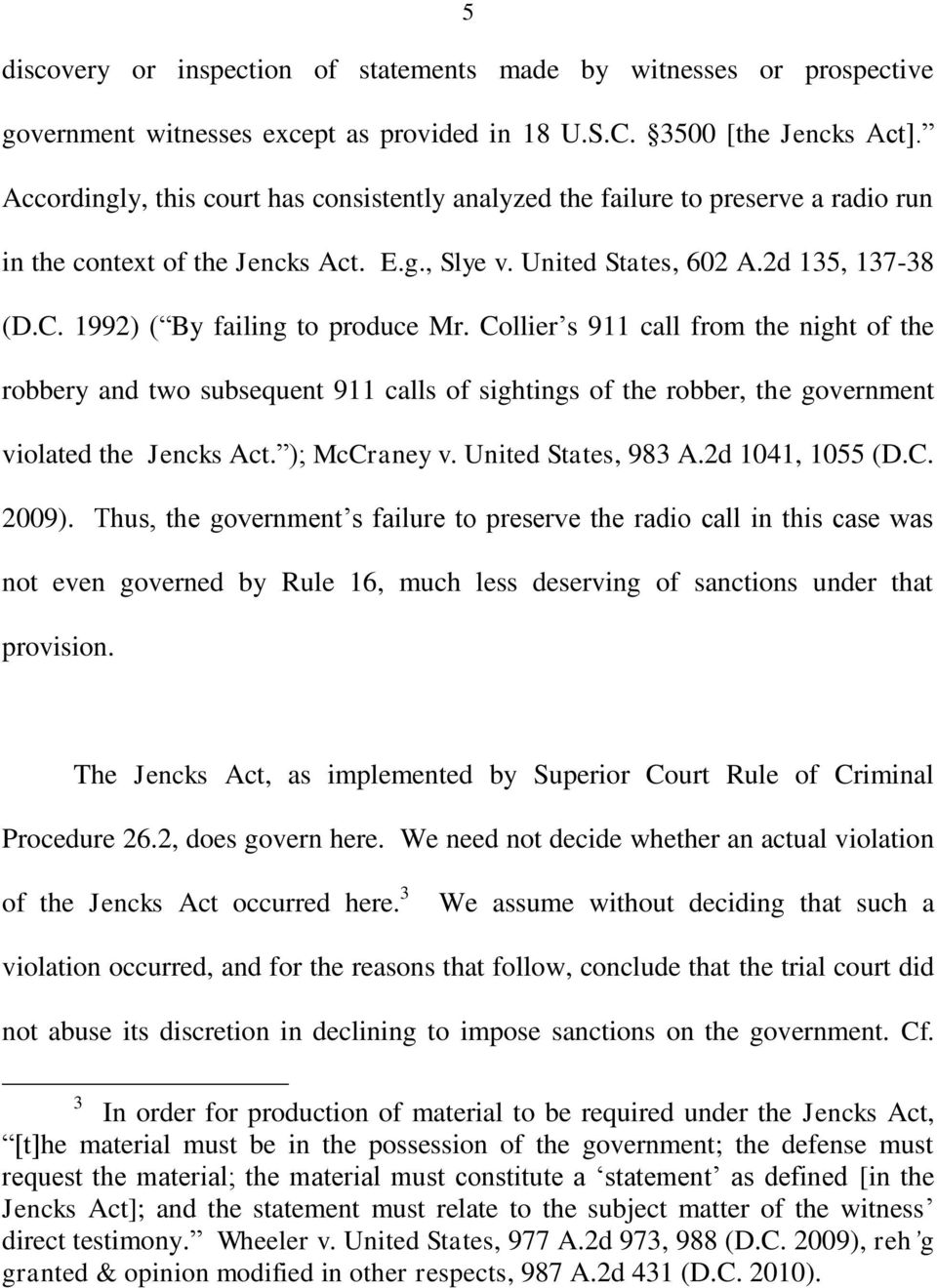 1992) ( By failing to produce Mr. Collier s 911 call from the night of the robbery and two subsequent 911 calls of sightings of the robber, the government violated the Jencks Act. ); McCraney v.