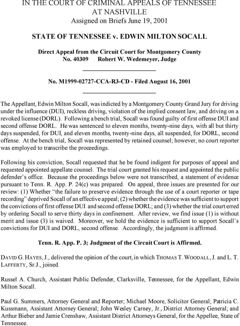 M1999-02727-CCA-R3-CD - Filed August 16, 2001 The Appellant, Edwin Milton Socall, was indicted by a Montgomery County Grand Jury for driving under the influence (DUI), reckless driving, violation of
