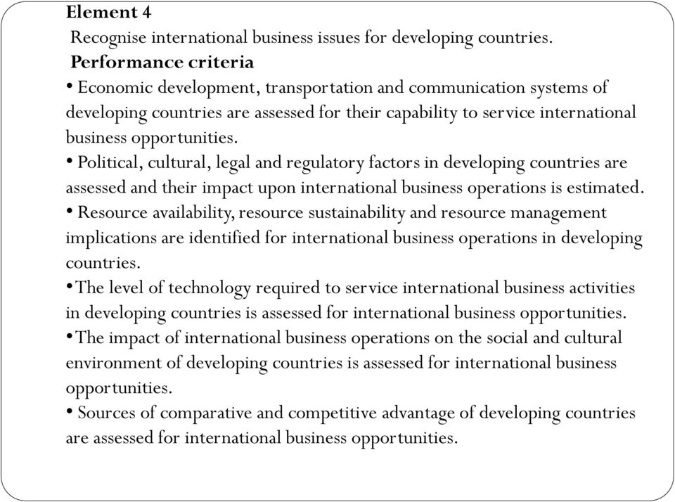 Political, cultural, legal and regulatory factors in developing countries are assessed and their impact upon international business operations is estimated.