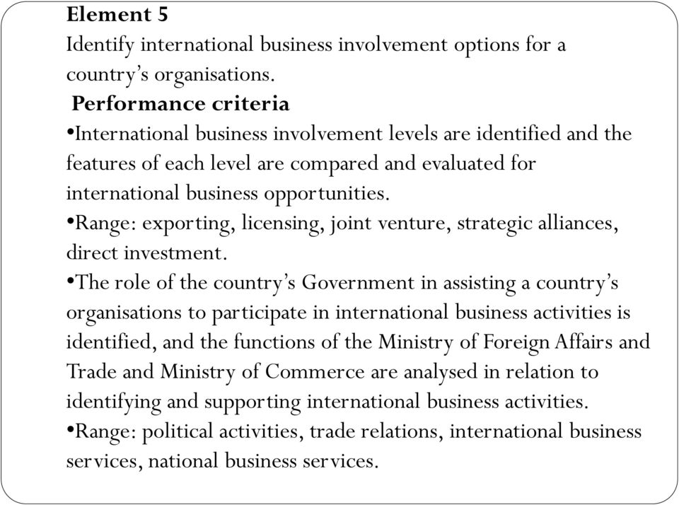Range: exporting, licensing, joint venture, strategic alliances, direct investment.