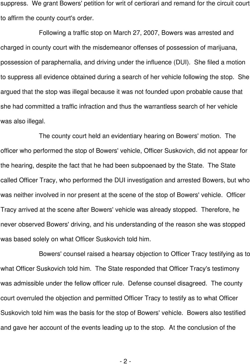 the influence (DUI. She filed a motion to suppress all evidence obtained during a search of her vehicle following the stop.