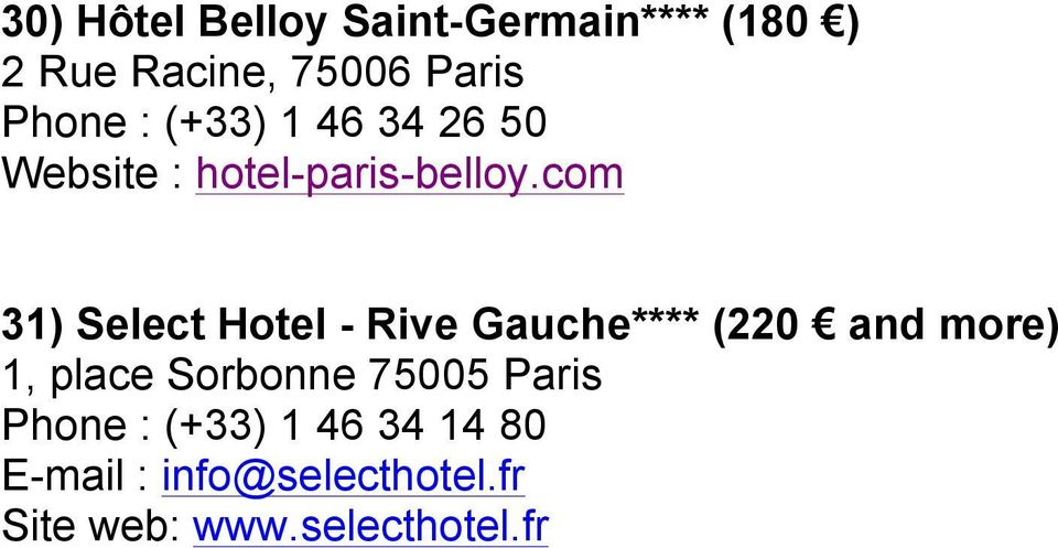 com 31) Select Hotel - Rive Gauche**** (220 and more) 1, place Sorbonne