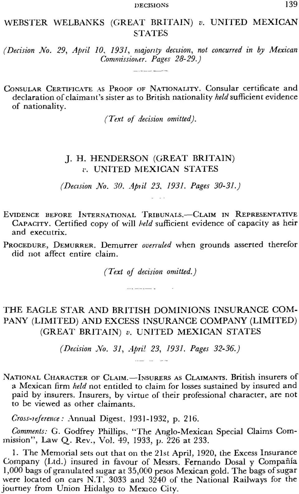 J. H. HENDERSON (GREAT BRITAIN) v. UNITED MEXICAN STATES (Decision No. 30. Apiil 23, 1931. Pages 30-31.) EVIDENCE BEFORE INTERNATIONAL TRIBUNALS. CLAIM IN REPRESENTATIVE CAPACITY.