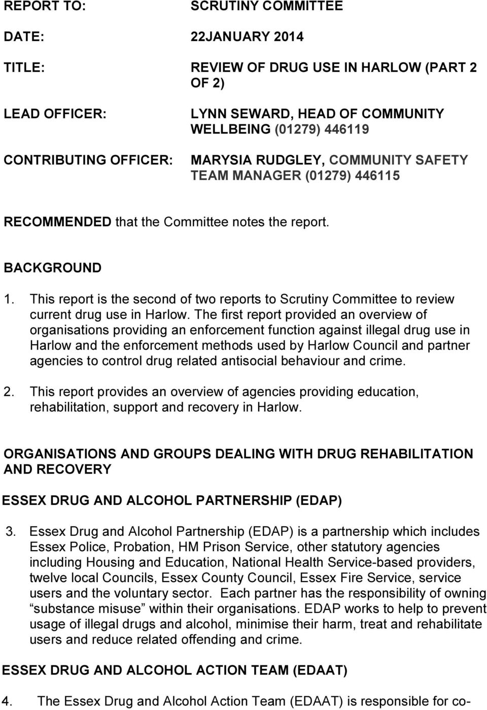 This report is the second of two reports to Scrutiny Committee to review current drug use in Harlow.