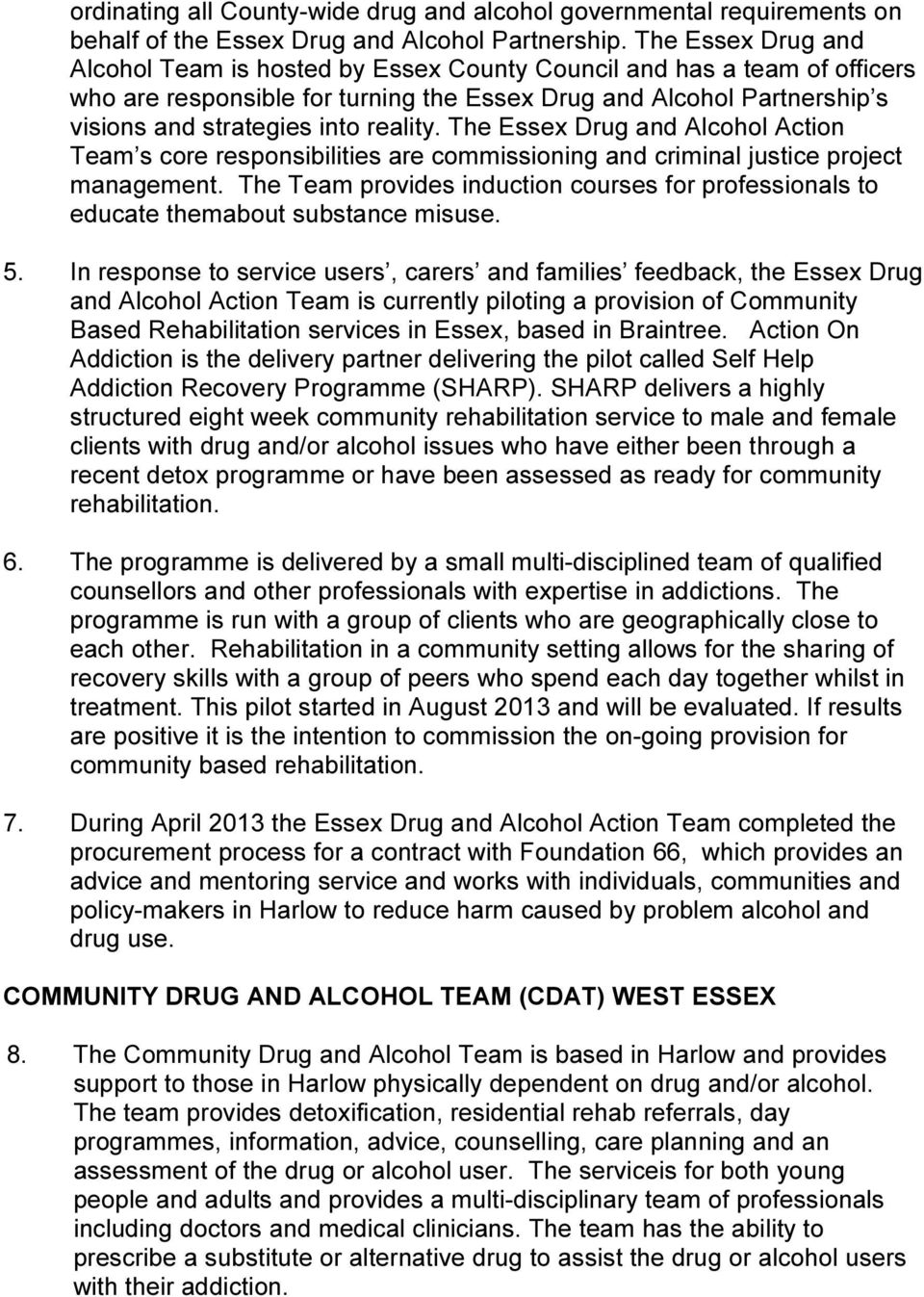 reality. The Essex Drug and Alcohol Action Team s core responsibilities are commissioning and criminal justice project management.