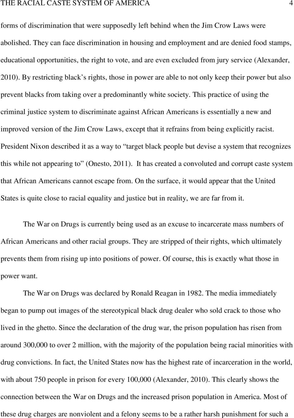 By restricting black s rights, those in power are able to not only keep their power but also prevent blacks from taking over a predominantly white society.