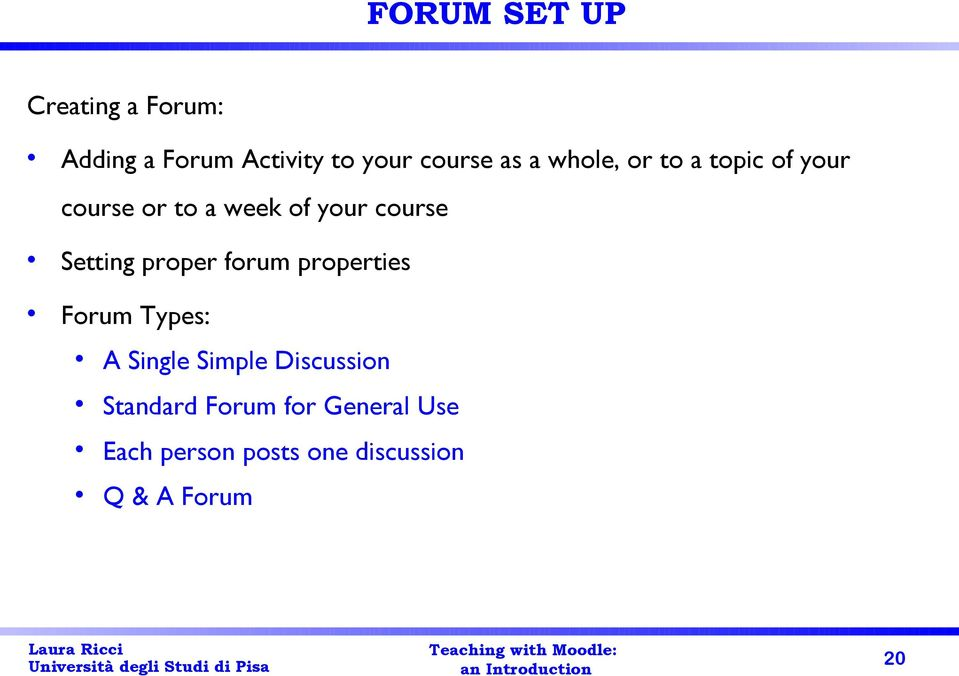 Setting proper forum properties Forum Types: A Single Simple Discussion
