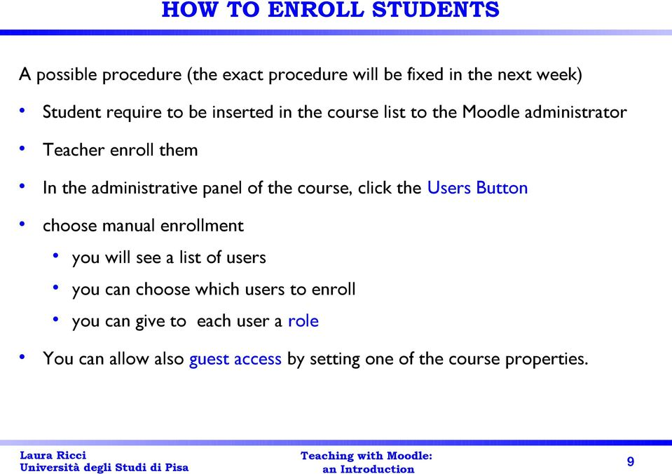 the course, click the Users Button choose manual enrollment you will see a list of users you can choose which