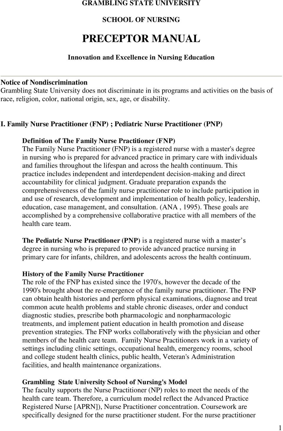 Family Nurse Practitioner (FNP) ; Pediatric Nurse Practitioner (PNP) Definition of The Family Nurse Practitioner (FNP) The Family Nurse Practitioner (FNP) is a registered nurse with a master's degree