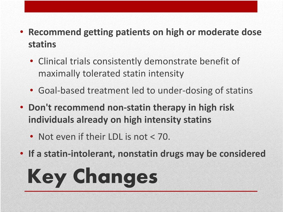dosing of statins Don't recommend non statin therapy in high risk individuals already on high