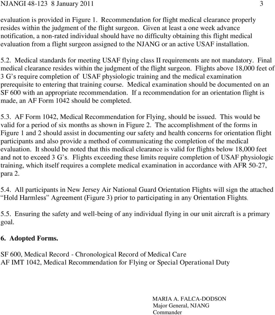 installation. 5.2. Medical standards for meeting USAF flying class II requirements are not mandatory. Final medical clearance resides within the judgment of the flight surgeon.