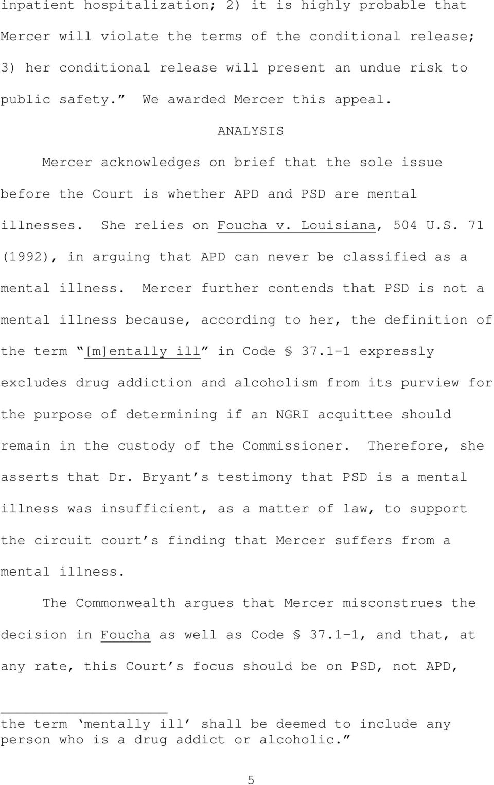 Mercer further contends that PSD is not a mental illness because, according to her, the definition of the term [m]entally ill in Code 37.
