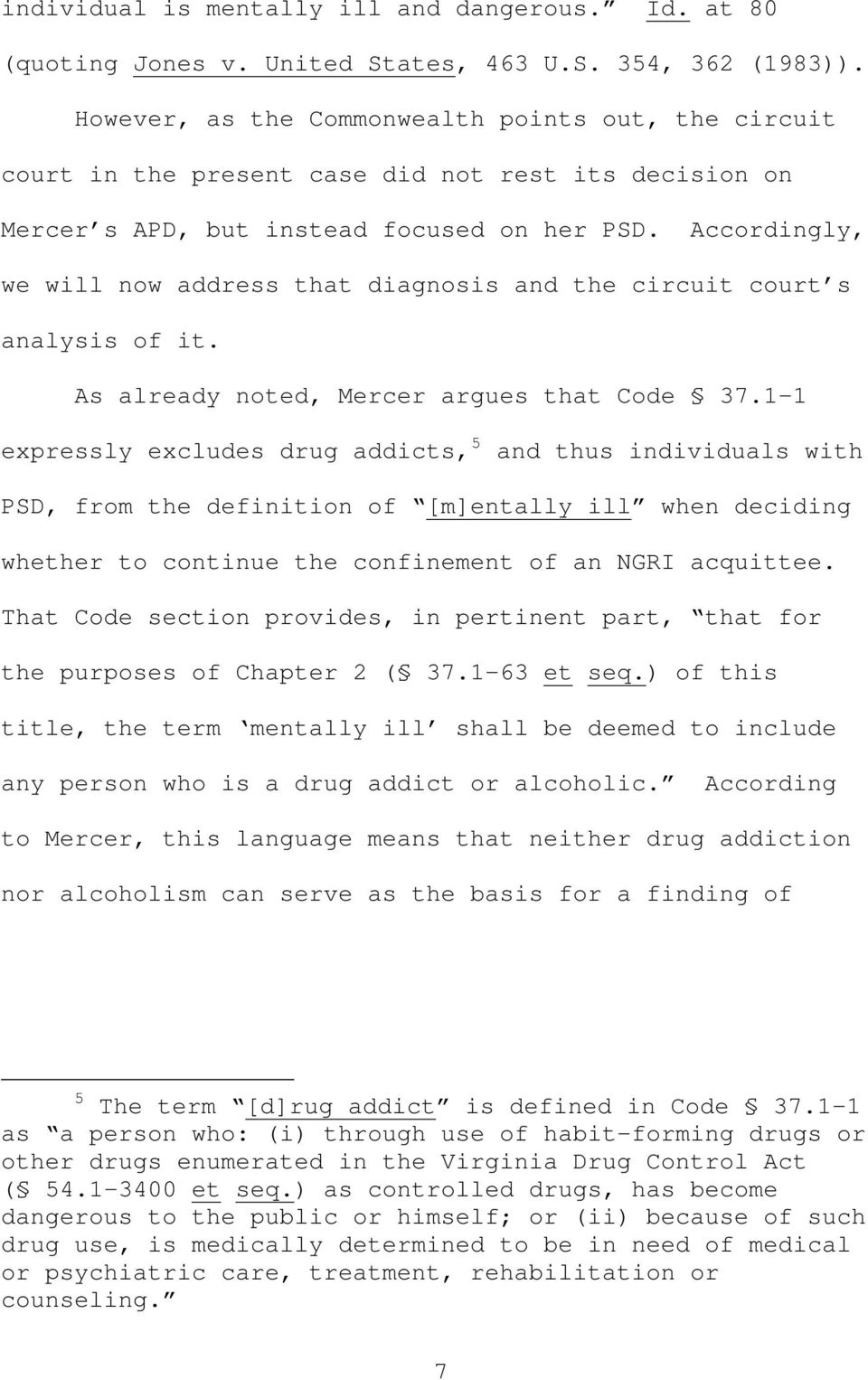 Accordingly, we will now address that diagnosis and the circuit court s analysis of it. As already noted, Mercer argues that Code 37.