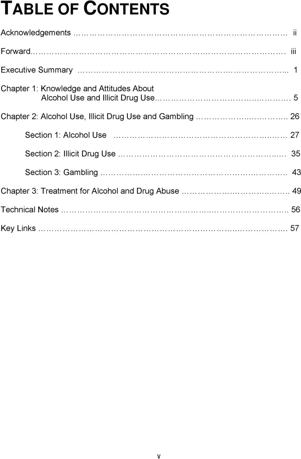 .. 5 Chapter 2: Alcohol Use, Illicit Drug Use and Gambling..... 26 Section 1: Alcohol Use.