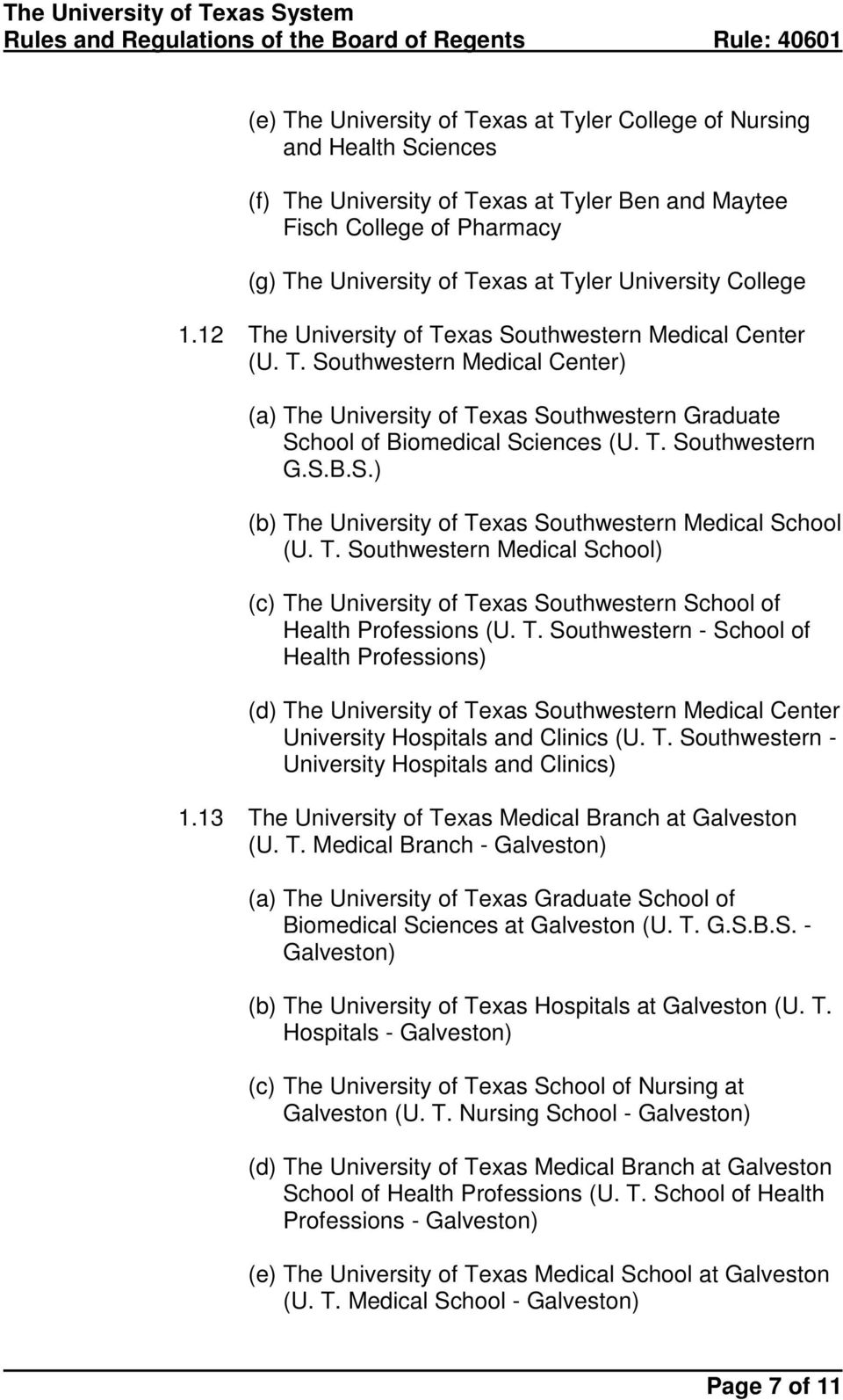 T. Southwestern Medical School) (c) The University of Texas Southwestern School of Health Professions (U. T. Southwestern - School of Health Professions) (d) The University of Texas Southwestern Medical Center University Hospitals and Clinics (U.