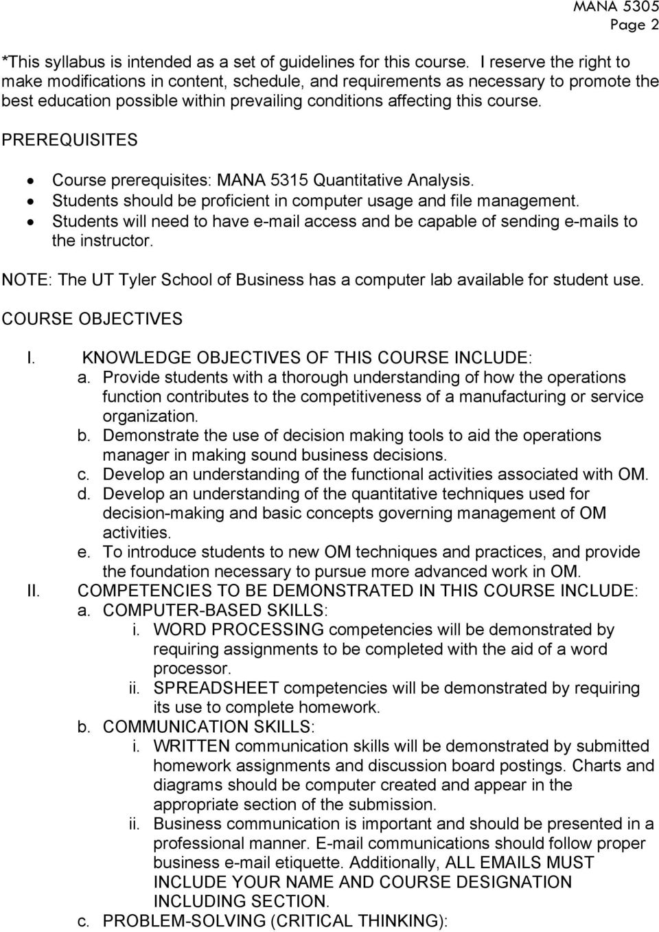 PREREQUISITES Course prerequisites: MANA 5315 Quantitative Analysis. Students should be proficient in computer usage and file management.