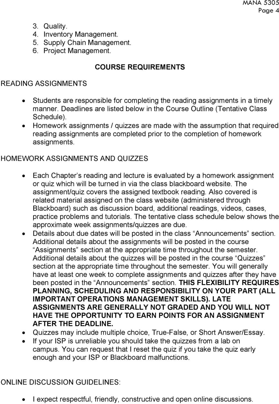 Homework assignments / quizzes are made with the assumption that required reading assignments are completed prior to the completion of homework assignments.