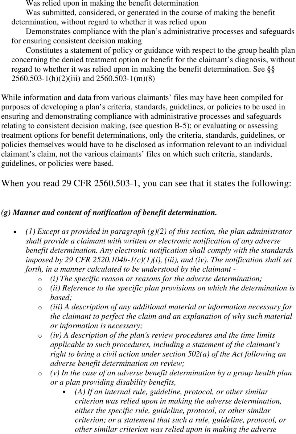 plan concerning the denied treatment option or benefit for the claimant s diagnosis, without regard to whether it was relied upon in making the benefit determination. See 2560.