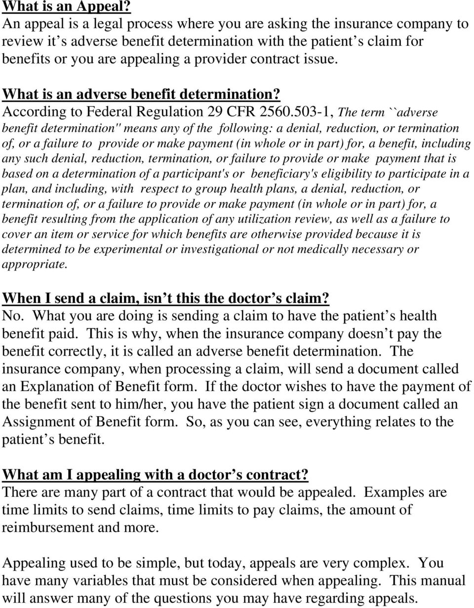 issue. What is an adverse benefit determination? According to Federal Regulation 29 CFR 2560.
