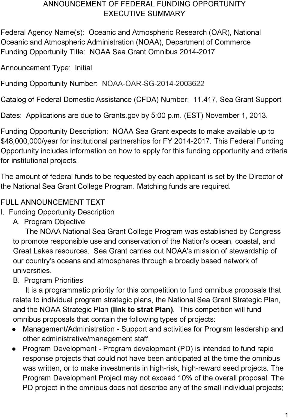 Number: 11.417, Sea Grant Support Dates: Applications are due to Grants.gov by 5:00 p.m. (EST) November 1, 2013.