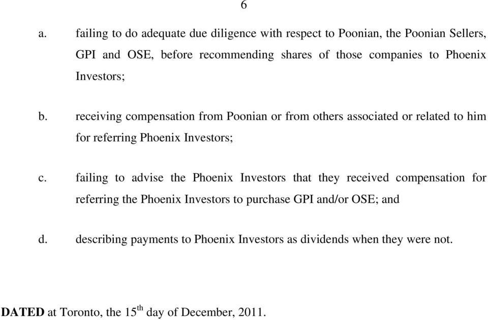 receiving compensation from Poonian or from others associated or related to him for referring Phoenix Investors; c.
