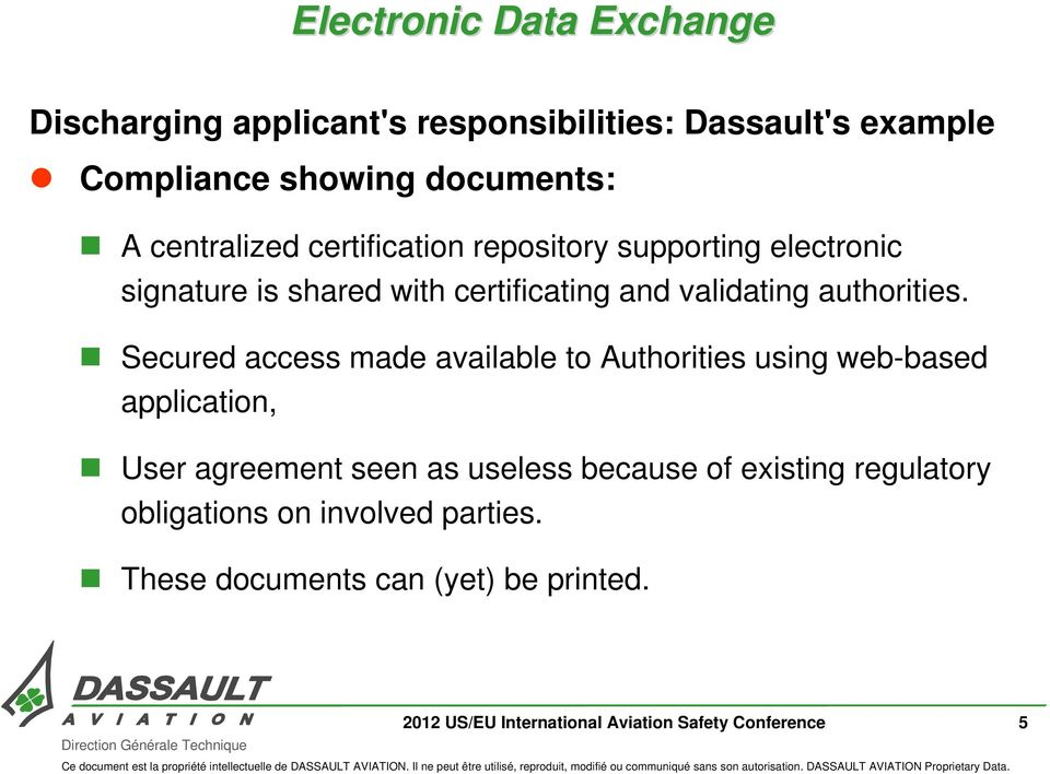 Secured access made available to Authorities using web-based application, User agreement seen as useless because of