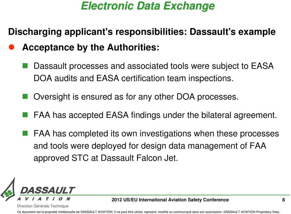 FAA has accepted EASA findings under the bilateral agreement.