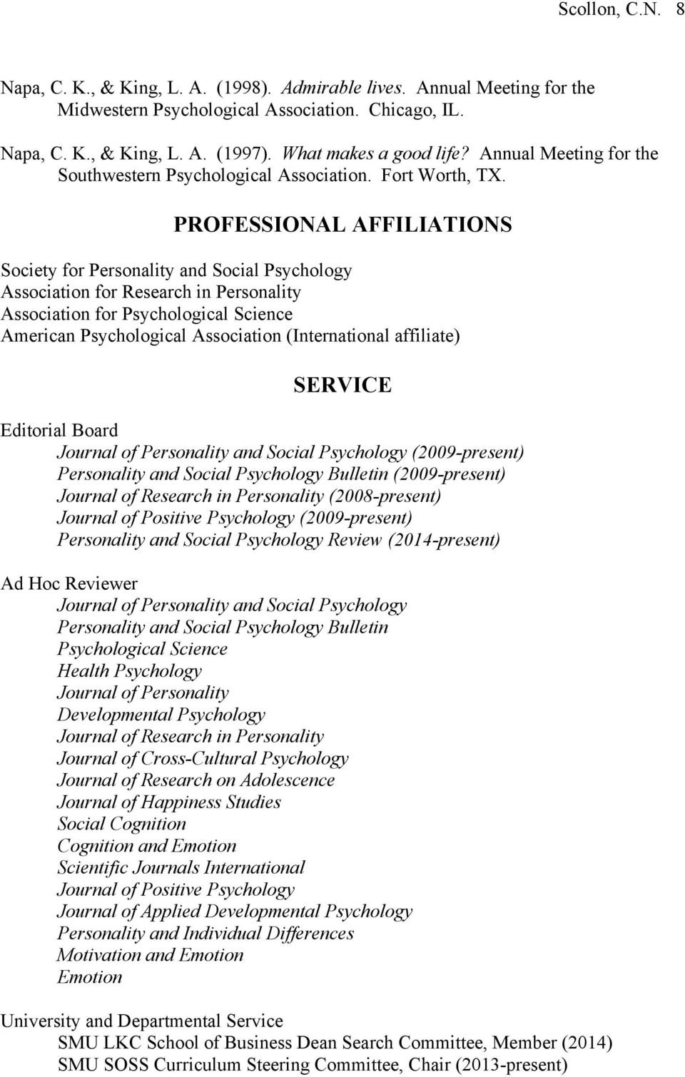 PROFESSIONAL AFFILIATIONS Society for Personality and Social Psychology Association for Research in Personality Association for Psychological Science American Psychological Association (International