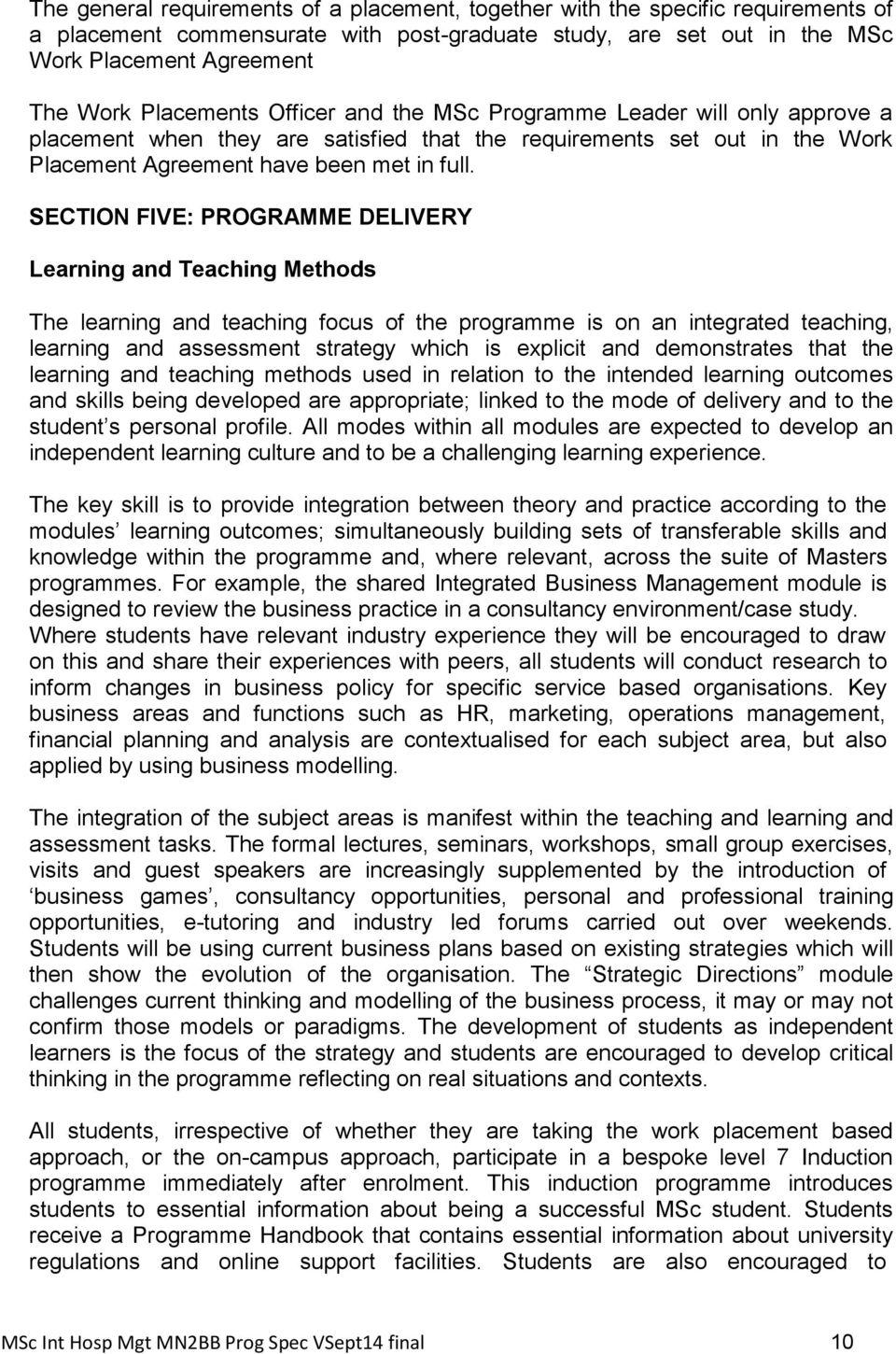 SECTION FIVE: PROGRAMME DELIVERY Learning and Teaching Methods The learning and teaching focus of the programme is on an integrated teaching, learning and assessment strategy which is explicit and