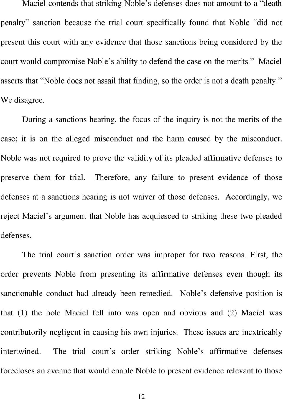Maciel asserts that Noble does not assail that finding, so the order is not a death penalty. We disagree.