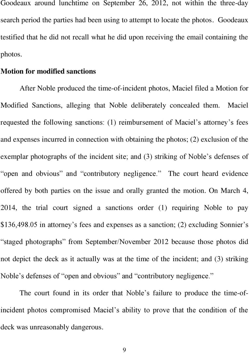 Motion for modified sanctions After Noble produced the time-of-incident photos, Maciel filed a Motion for Modified Sanctions, alleging that Noble deliberately concealed them.