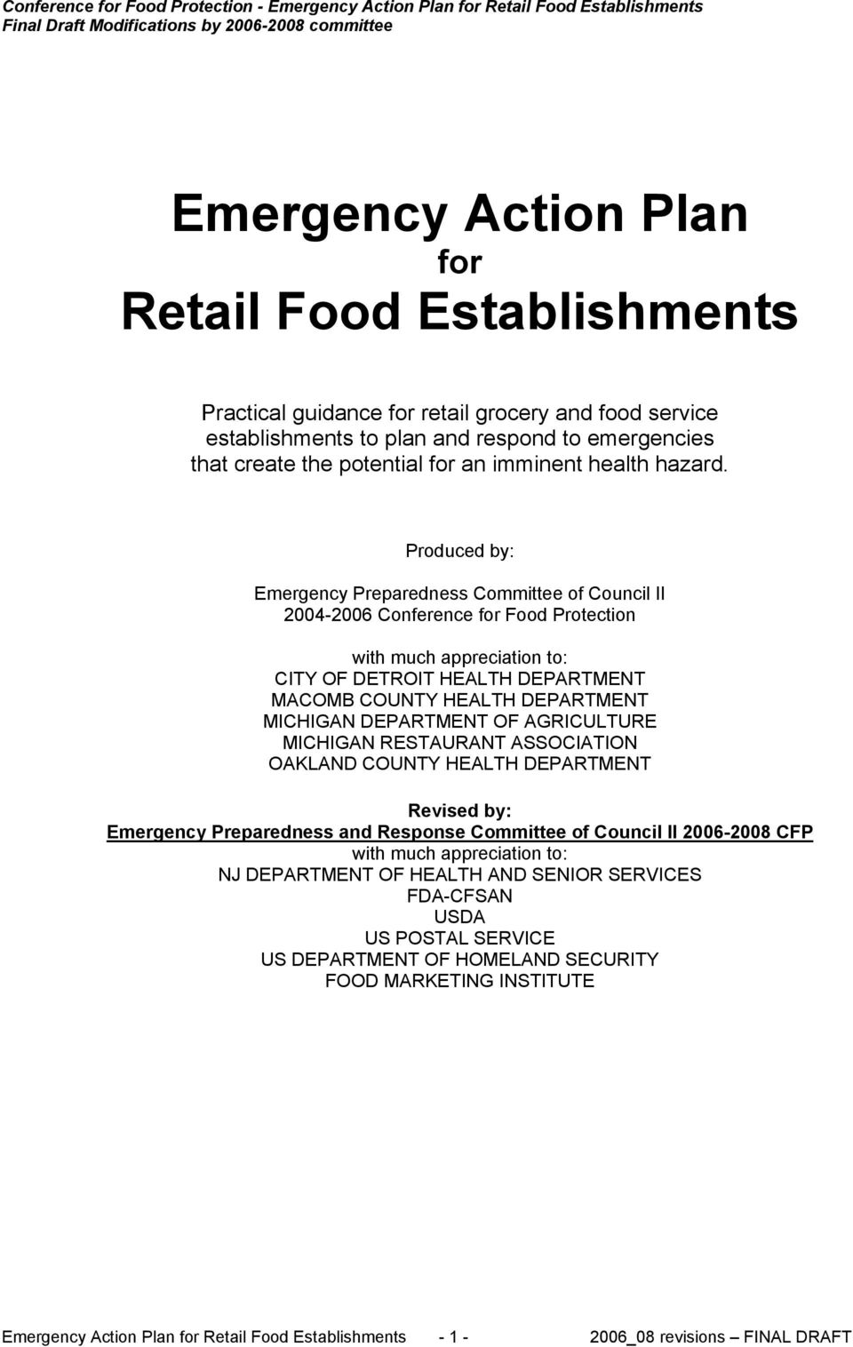Produced by: Emergency Preparedness Committee of Council II 2004-2006 Conference for Food Protection with much appreciation to: CITY OF DETROIT HEALTH DEPARTMENT MACOMB COUNTY HEALTH DEPARTMENT