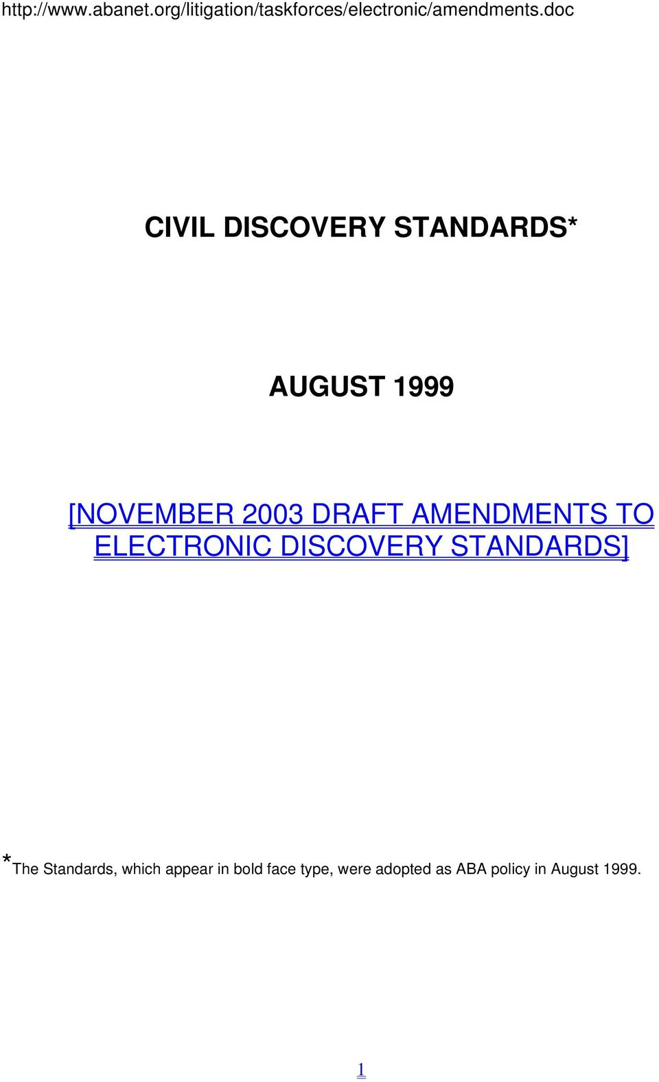 AMENDMENTS TO ELECTRONIC DISCOVERY STANDARDS] *The Standards,