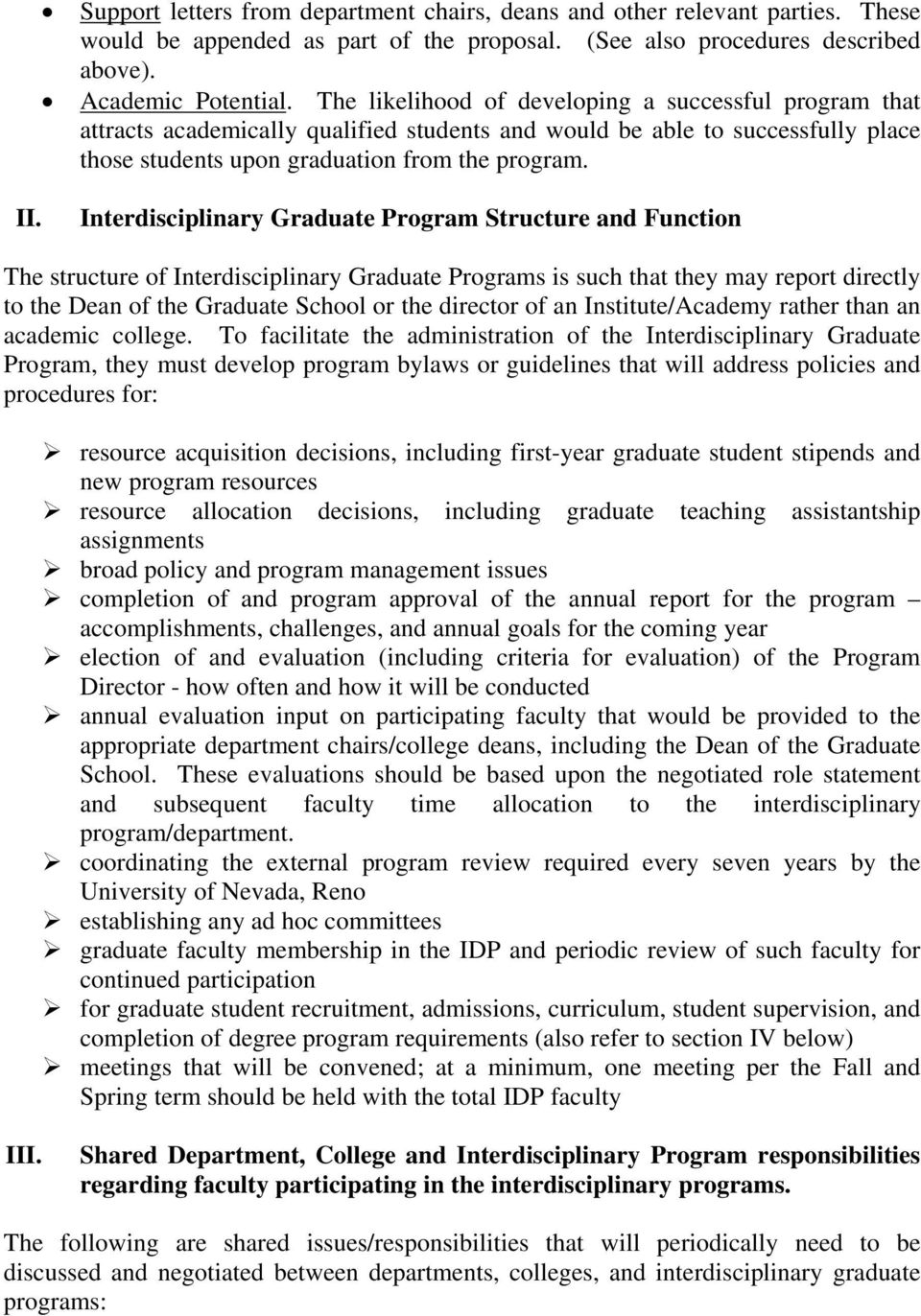 Interdisciplinary Graduate Program Structure and Function The structure of Interdisciplinary Graduate Programs is such that they may report directly to the Dean of the Graduate School or the director