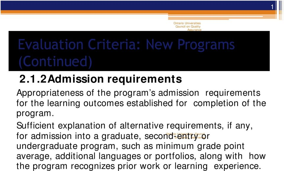 Sufficient explanation of alternative requirements, if any, for admission into a graduate, second-entry or