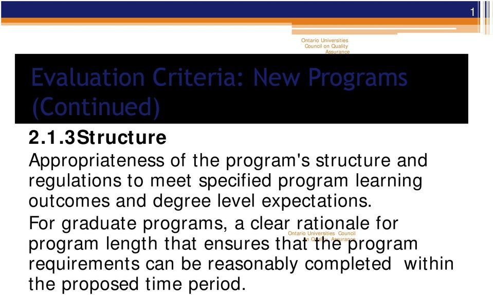 For graduate programs, a clear rationale for program length that ensures that on