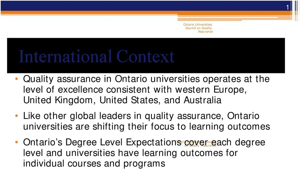 Ontario universities are shifting their focus to learning outcomes Ontario s Degree Level Expectations
