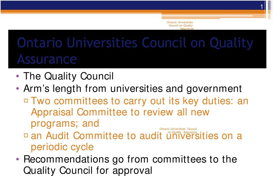new programs; and on Quality R an Audit Committee to audit universities on a
