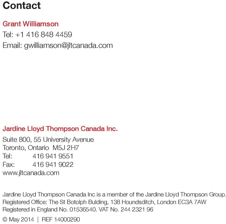 com Jardine Lloyd Thompson Canada Inc is a member of the Jardine Lloyd Thompson Group.