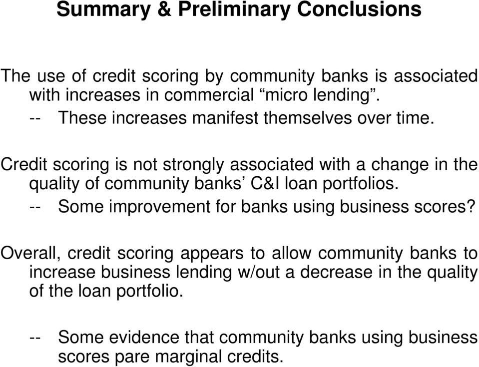 Credit scoring is not strongly associated with a change in the quality of community banks C&I loan portfolios.