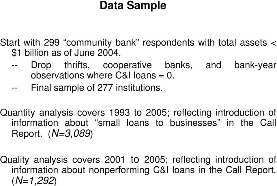 Quantity analysis covers 1993 to 2005; reflecting introduction of information about small loans to businesses in the Call