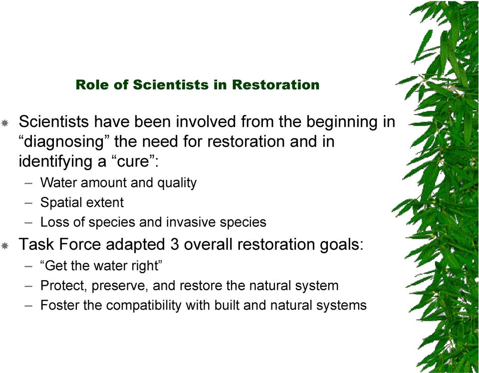of species and invasive species Task Force adapted 3 overall restoration goals: Get the water right