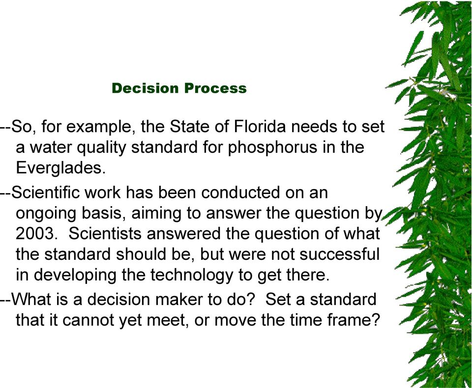 Scientists answered the question of what the standard should be, but were not successful in developing the