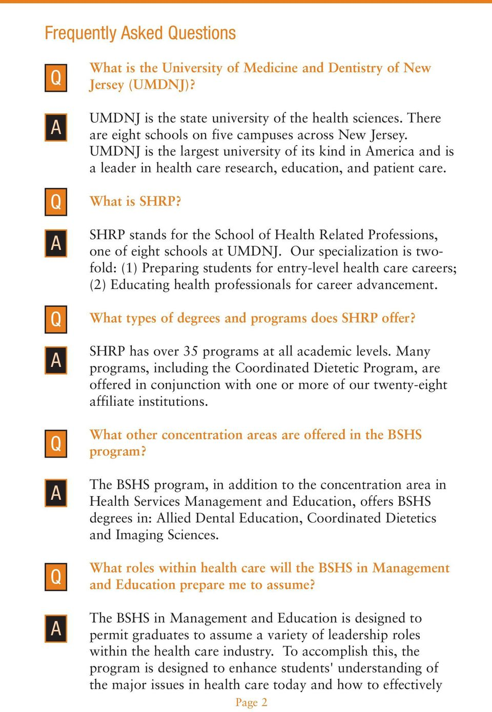 SHRP stands for the School of Health Related Professions, one of eight schools at UMDNJ.