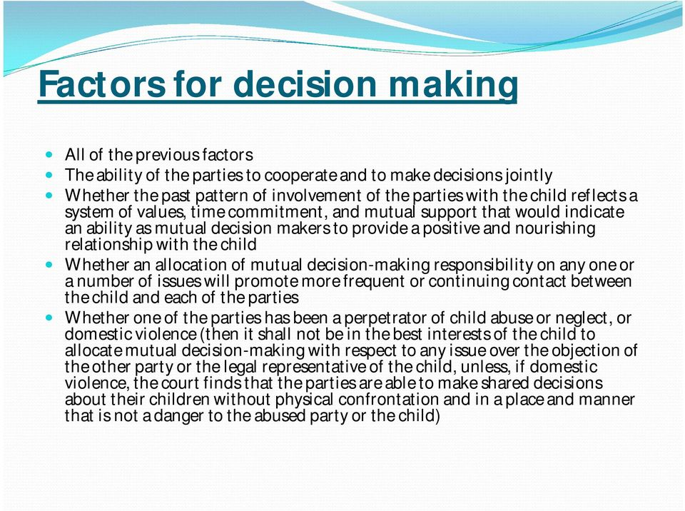 allocation of mutual decision-making responsibility on any one or a number of issues will promote more frequent or continuing contact between the child and each of the parties Whether one of the