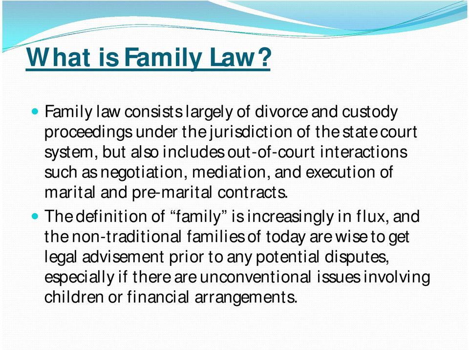 includes out-of-court interactions such as negotiation, mediation, and execution of marital and pre-marital contracts.